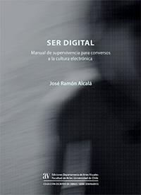 Libro Ser digital. Manual de supervivencia para conversos a la cultura electrónica